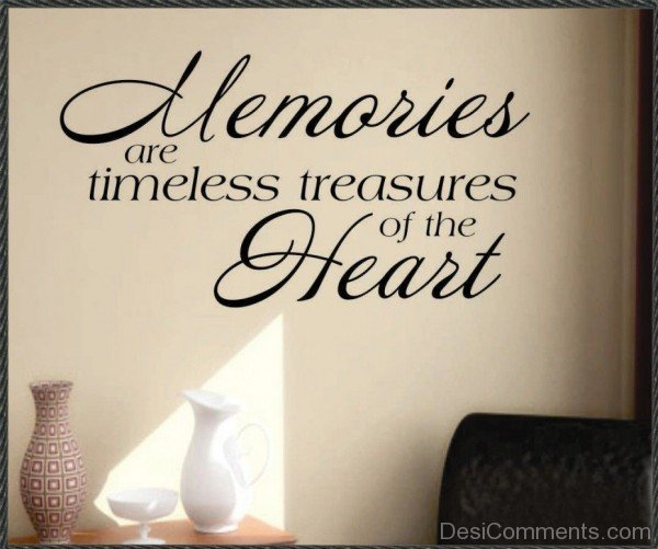 Quotes About Love: Memories Are Timeless Treasure Of The Heart