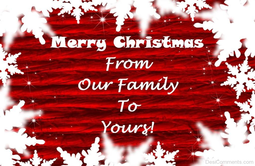 Merry Christmas From Our Home To Yours.Merry Christmas From Our Family To Yours Desicomments Com
