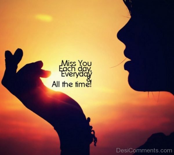 Picture: Miss You Each And Every Day