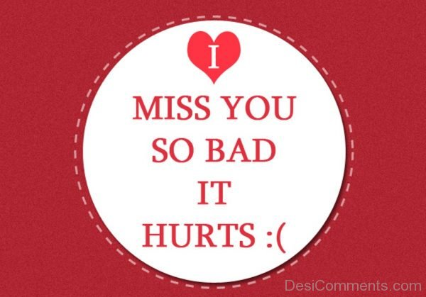 Picture: Miss You So Bad It Hurts