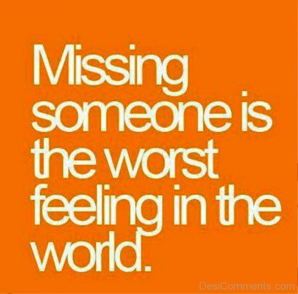 Missing Someone Is The Worst Feeling-qac449DC77