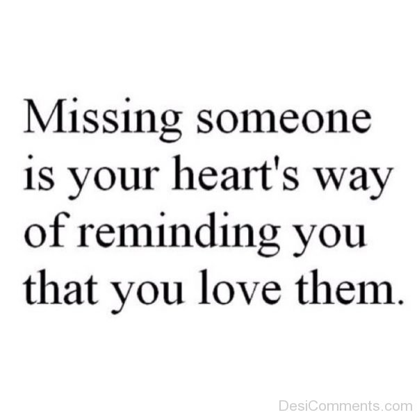 Missing Someone Is Your Heart's Way