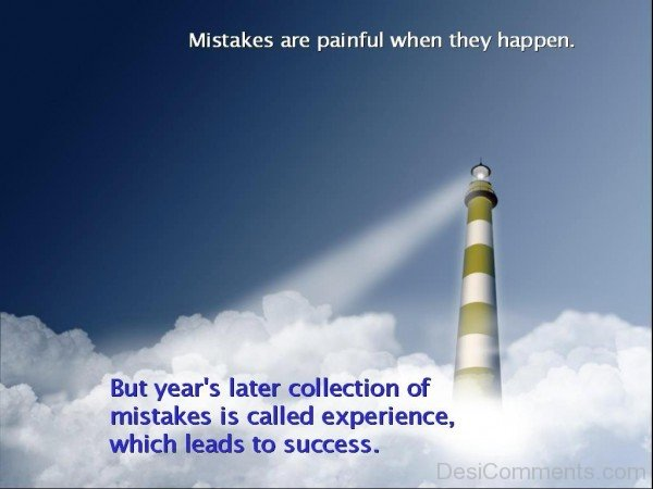 Mistakes  are painful when they happen-dc018075