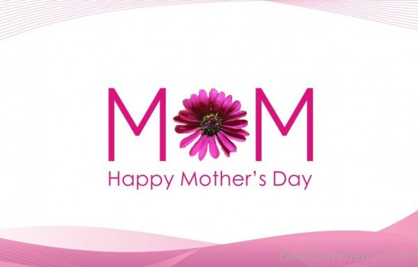 Mom – Happy Mother's Day