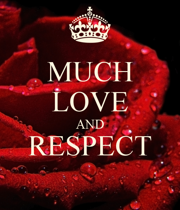 Love And Respect: Much Love And Respect