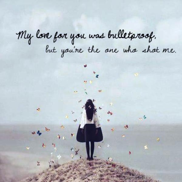 My Love For You Was Bulletproof