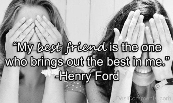 My best friend is the one who brings out the  best in me-DC069