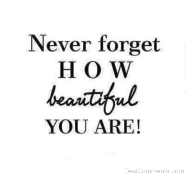 Never Forget How Beautiful You Are-DC062