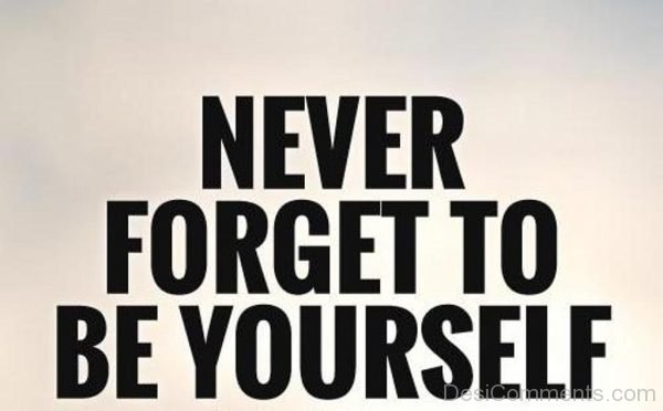 Never Forget To Be Yourself-DC0066