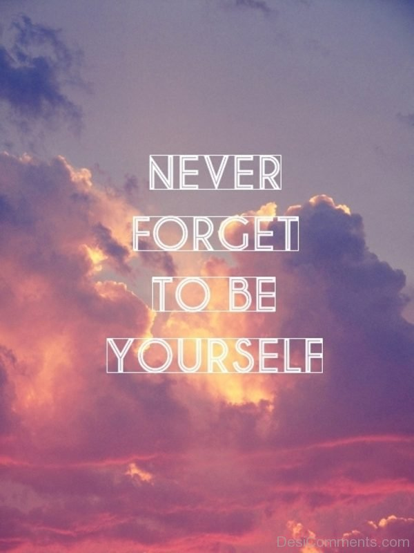 Never Forget To Be Yourself Image-DC0065