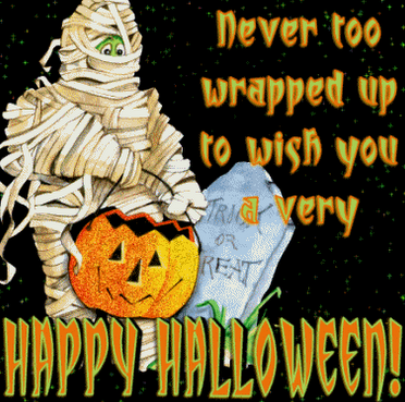 Never Too Wrapped Up To Wish You A Very Happy Halloween