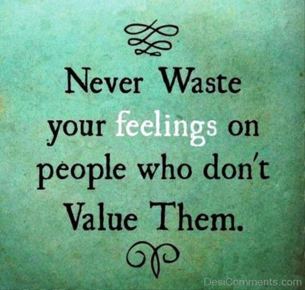 Never Waste Your Feelings On People-qac453DC55