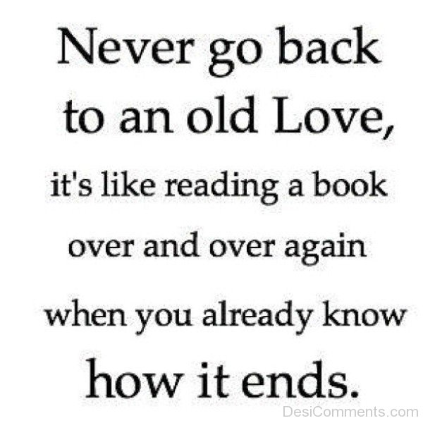 Never go back to an old love-DC0p6064