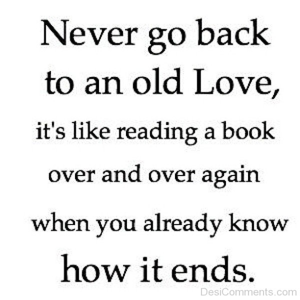 Never go back to an old love-DC46