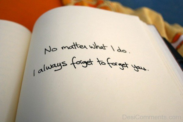No matter what i do i always forget to forget you-DC47