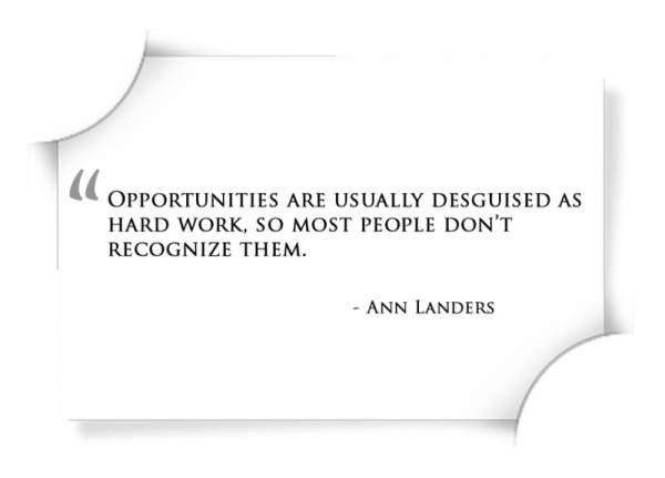 Opportunities Are Usually Desguised  As Hard Work-DC45