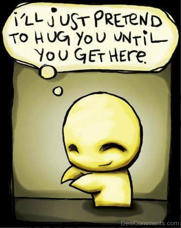Pretend to hug you- dc 77093