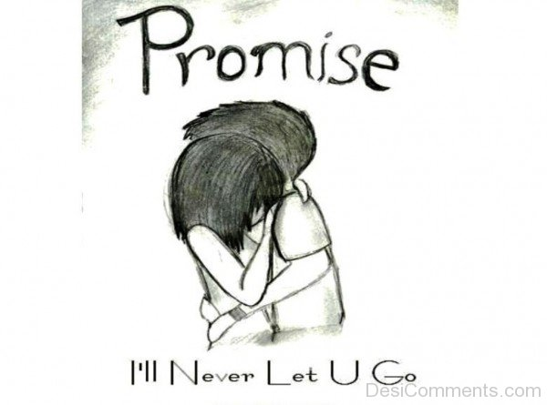 Promise I'll Never Let You Go