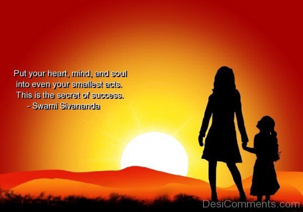 Put your heart mind and soul  into even your smallest acts-dc018089