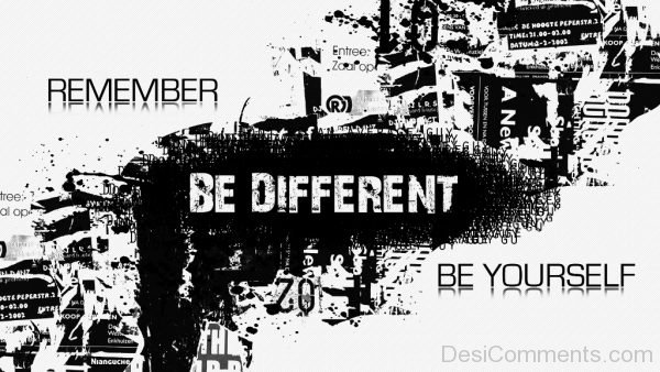 Remember Be Different Be Yourself