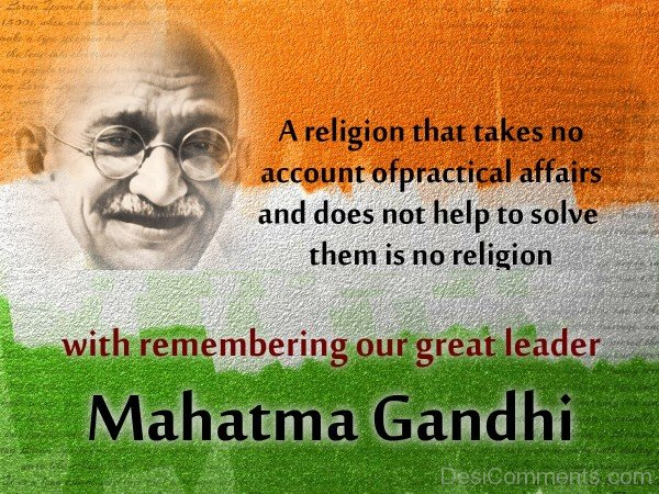 Remembering Our Great Leader – M.K Gandhi