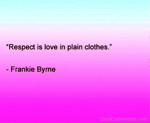 Respect Is Love In Plain Clothes-ybt525DC11