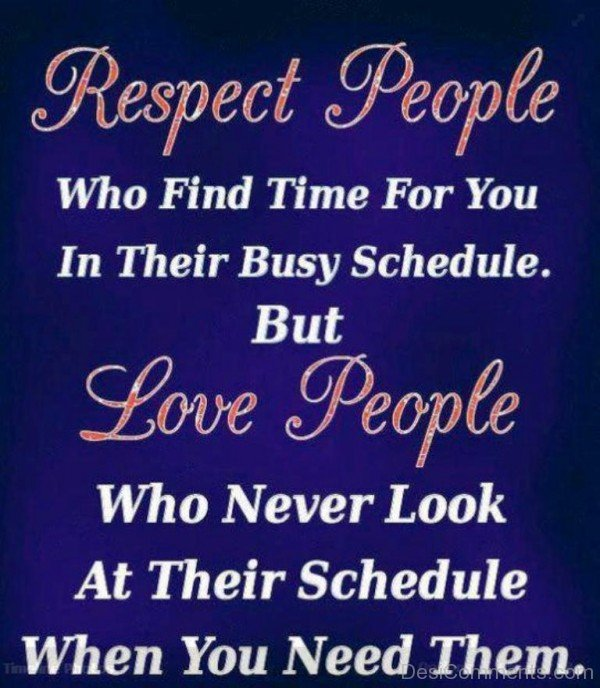 Respect People Who Find Time For You-dc444