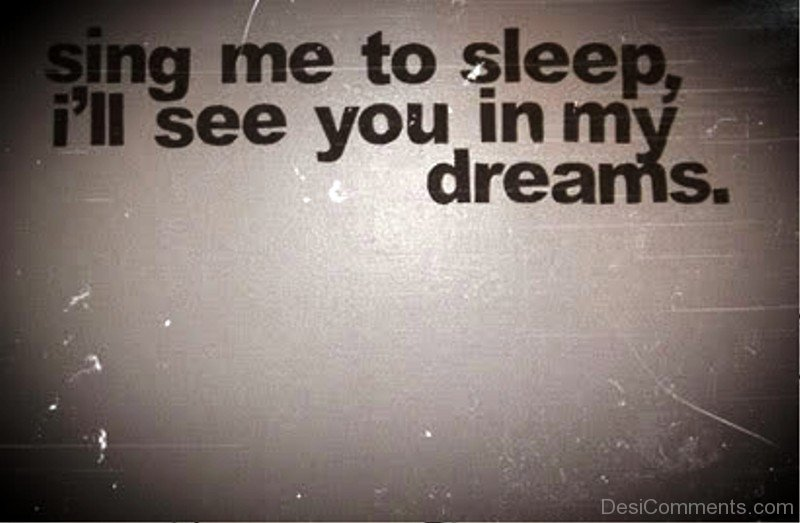 Sing Me To Sleepill See You In My Dreams Desicommentscom