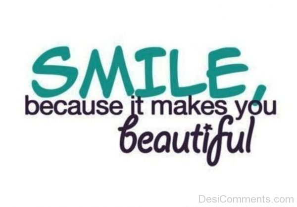 Smile Because It Makes You Beautiful-DC065