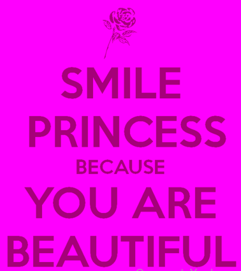 Smile Princess Because You Are Beautiful