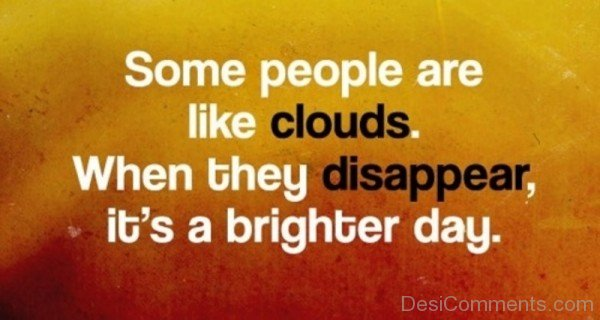 Picture: Some People Are Like Clouds