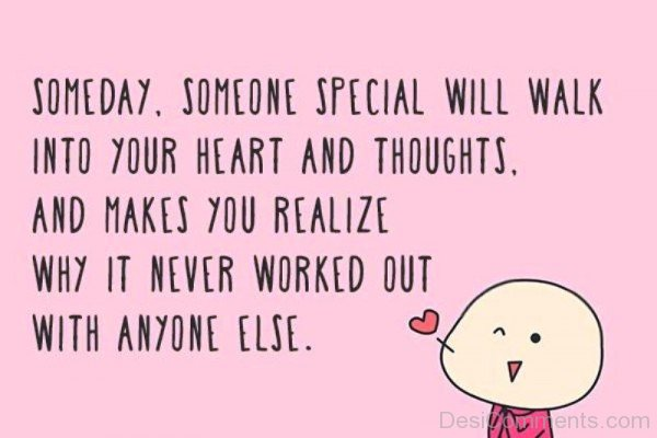 Someday,Someone Special Will Walk Into Your Hearts-kj83109DC0DC12