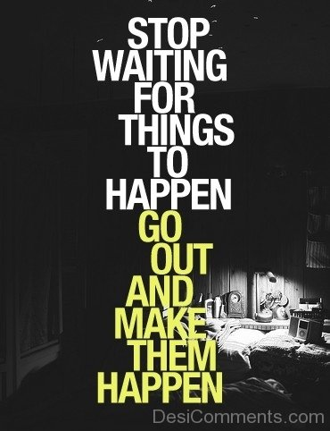 Stop Waiting For Things-DC987DC173