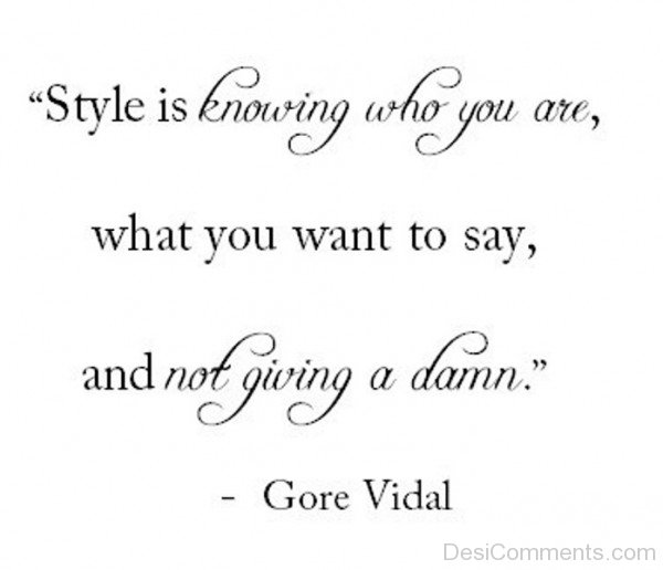 Style Is Knowing Who You Are What You Want To Say-DC256