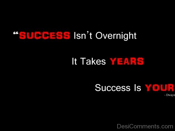Success Is Not Overnight-M.P98526-DESi45
