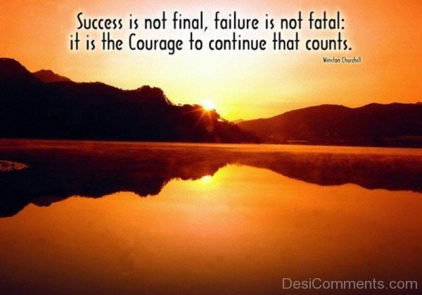 Success Is Not The Final , Failure Is Not Fatal-DC095