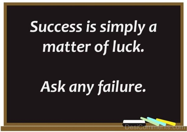 Success Is Simply A Matter Of Luck-DC29