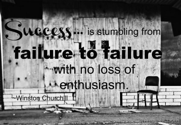 Success Is Stumbling From Failure To Failure-DC30