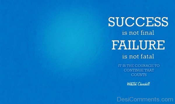 Success is not final failure is not fatal-dc018107