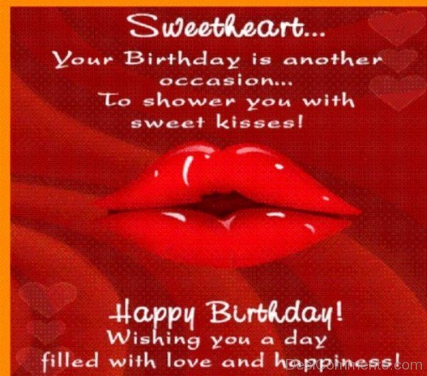 Sweetheart Your Birthday Is Another Occasion