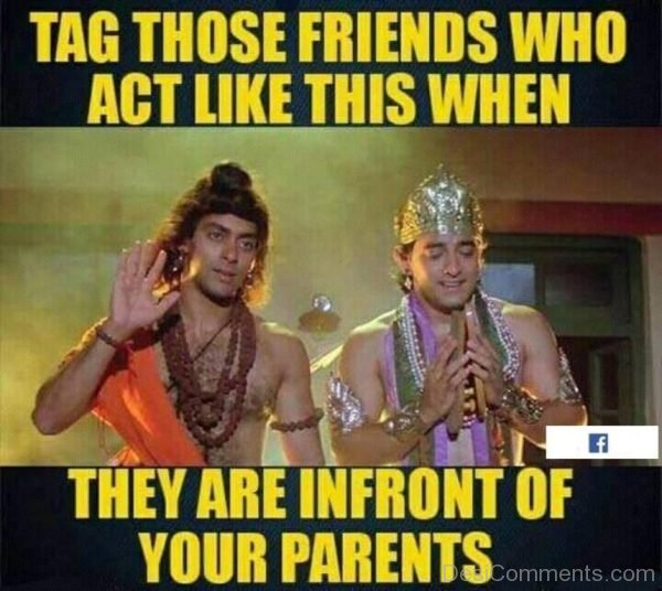 Tag Those Friends Who Act Like This