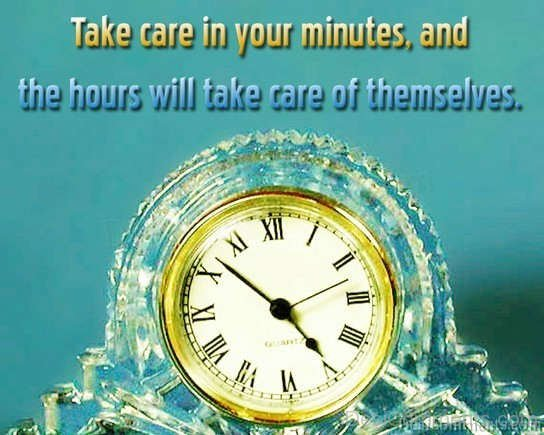 Take Care In Your Minutes