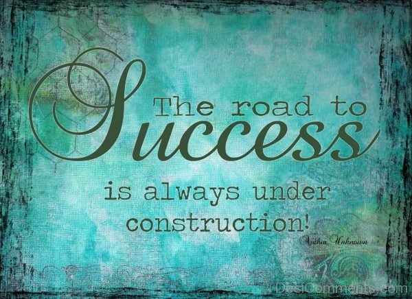 The Road To Success Is Always Under Construction-DC41