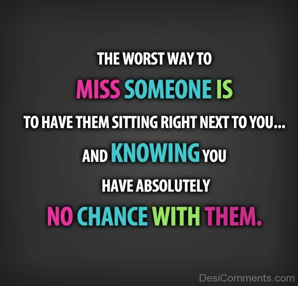 The Worst Way To Miss Someone-DC7d2c64