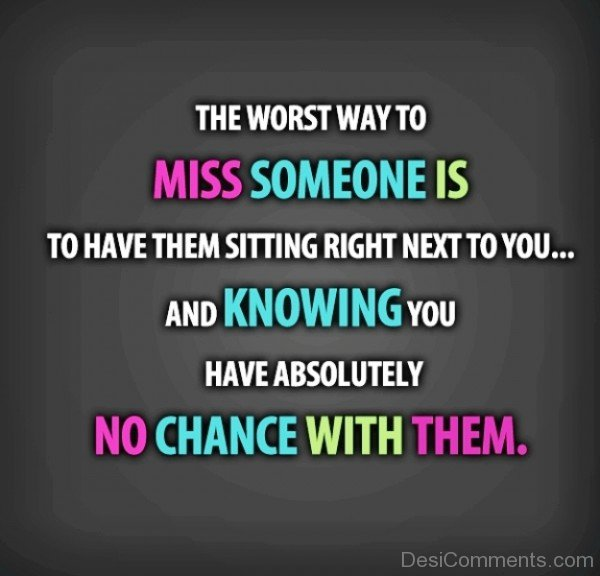 The Worst Way To Miss Someone- Dc 4085