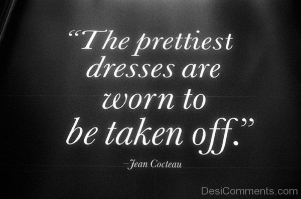 The prettiest dresses are worn to be taken off-DC62