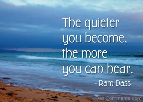 The quieter you become the more you can hear-dc018115