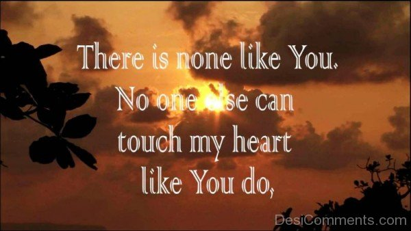There Is None Like You-uhb640DC15