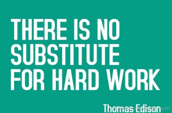 ThereIs No Substitute For Hard Work-DC29