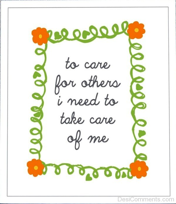 Picture: To Care For Others I Need